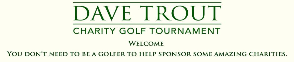 Dave Trout Charity Golf Tournament
